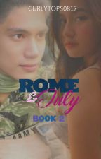 ROME & JULY Book II by curlytops0817