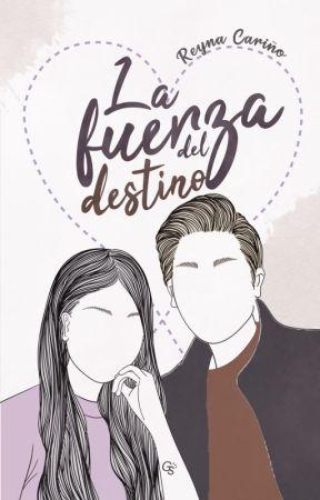 La fuerza del destino by ReynaCary