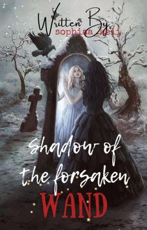 Shadow of the Forsaken Wand [On-Hold] by sophiaa_keii
