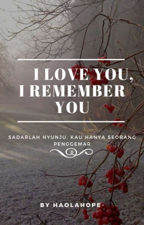 I Love You, I Remember You by haolahope-
