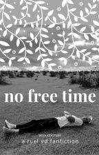 no free time | a ruel vd fanfiction by fleetwoodmacnchese
