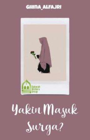 Yakin Masuk Surga? by dakwahwritersG_ofc