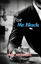 Falling For Mr.Black by dreamy_writesss