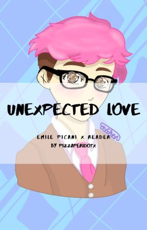 ♥︎Unexpected love♥︎ Emile Picani x reader by PizzaPeridotX