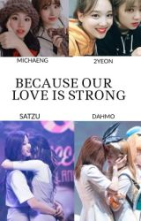 Because Our Love Is Strong  by qiqizzati