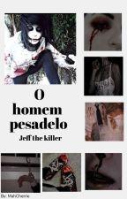 O homem pesadelo, Jeff the Killer, de _Ma_Cherrie_