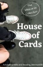 House of Cards: Book 2 {The Wildcards Series} by The_Wildcards