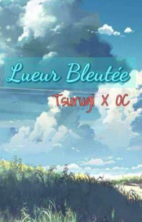 Lueur Bleutée [Tsurugi X OC (Inazuma Eleven Go fanfiction)] by theotakusweetiebelle