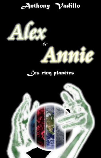 Alex et Annie - Les cinq planètes