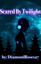 Scared By Twilight by DiamondRoses27