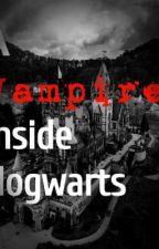 A Vampire Inside Hogwarts by Samidskiee