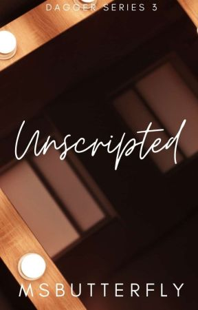 Dagger Series #3: Unscripted by MsButterfly