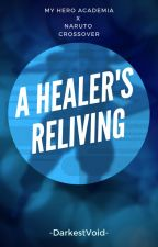 A Healer's Reliving || BnHA x Naruto crossover || by XxDarkestVoidxX