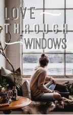 Love Through Windows by SnowInSummerVAzalea
