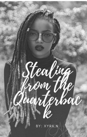Stealing from the Quarterback ( ON HOLD) by lee-a-bris