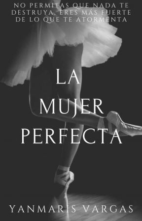 La mujer perfecta © (SAGA IMPERFECTOS #1) by YanmarisVargass