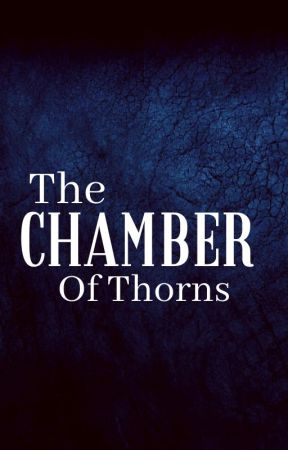 The Chambers Of Thorns by asuurzay
