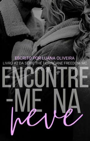 ENCONTRE-ME NA NEVE   #2 Da Série The Hurricane Freedom MC  by autoraluanaoliveira