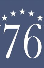 Seventy-Sixer: a Turncoat's Revolutionary Redemption Tale by JesterheadJohnSnow