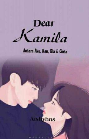 Dear Kamila (On-Going) by aishyhns