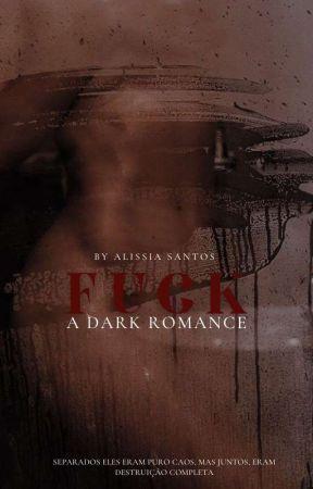 FUCK - A DARK ROMANCE by worldfantastic_