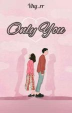 Only You by vhy_rr