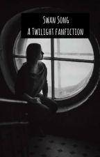 Swan Song - A Twilight Fanfiction  by astoldbykatexx