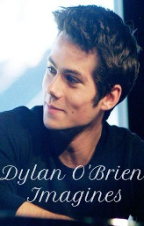 Dylan O'Brien Imagines by Mother-of-Smurphs