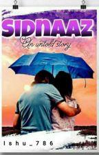 Sidnaaz - An Untold Story by ishu_786