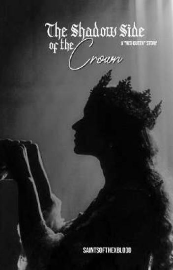 The Shadow Side of the Crown
