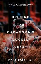 OPENING the CASANOVA'S LOCKED HEART by KyutieGirl_02