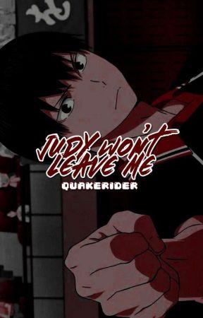 𝐉𝐔𝐃𝐘 𝐖𝐎𝐍'𝐓 𝐋𝐄𝐀𝐕𝐄 𝐌𝐄 by quakerider