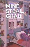 Mine, Steal, Grab (QuaranFling Series #3) cover