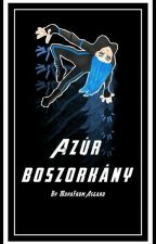 《AZÚR BOSZORKÁNY》 by MayaFromAsgard