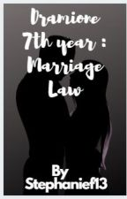 Dramione 7th year │ Marriage Law by kookielovesnoodles
