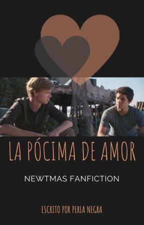 La pócima de amor [Newtmas fanfic] by PerlitaNegra