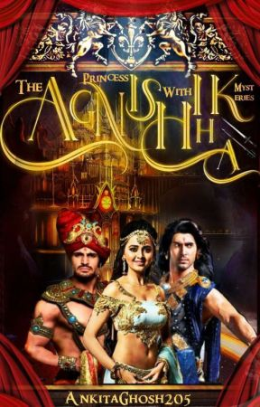 The princess with mysteries : Agnishikha (available On Good Novel)  by AnkitaGhosh205