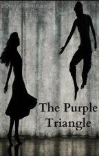 The Purple Triangle (On Hold) by OrignalKerrotLuver