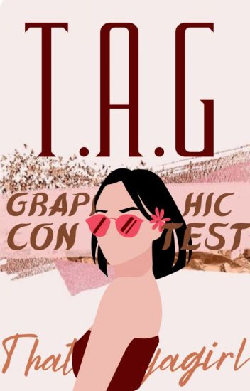 T.A.G Graphic Contest  | OPEN