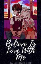 Believe In Love With Me (Amanene AU) by divineyorishiro