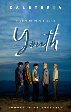 Youth | TXT  by CALSTERIA