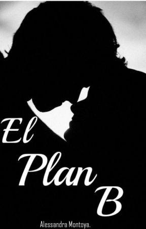 El Plan B. [AP #2] by AlessaAM