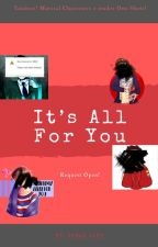 It's All For You: Yandere! musical characters x  reader by NorahJaneTheNerd