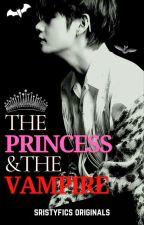 The Princess & The Vampire ✔ [KTH AU] by sristyfics