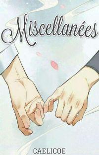 Miscellanées |recueil d'OS| cover