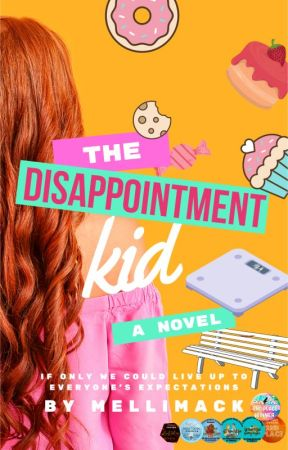 The Disappointment Kid (Completed) by mellimack
