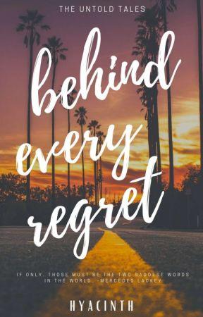Behind Every Regret (The Untold Tales Series #1) by shanghaiya