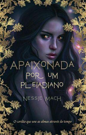 Apaixonada por um Pleiadiano by vanessmachado