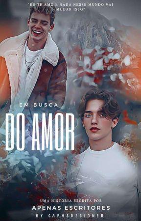 Em Busca Do Amor    Nosh by ApenasEscritores