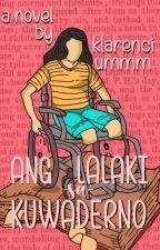 Ang Lalaki sa Kuwaderno (Completed) by klarenciummm